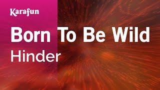 Born To Be Wild - Hinder | Karaoke Version | KaraFun
