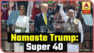 Super 40: Glimpses Of Trump & His Family's First Day In India | ABP News