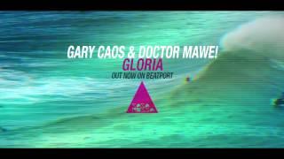 Gary Caos, Doctor Mawe! - Gloria [Casa Rossa]