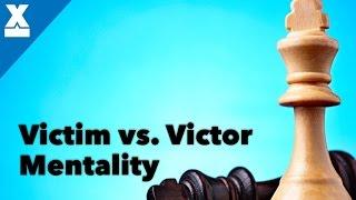 Victim Mentality vs  Victor Mentality