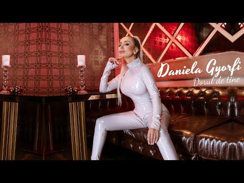 Daniela Gyorfi - Dorul de tine Video