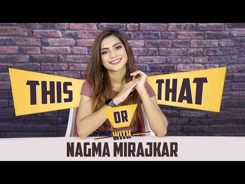 Nagma Mirajkar Plays This Or That With India Forums | Tik