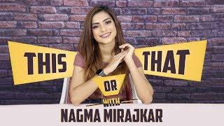 Nagma Mirajkar Plays This Or That With India Forums | Tik Tok