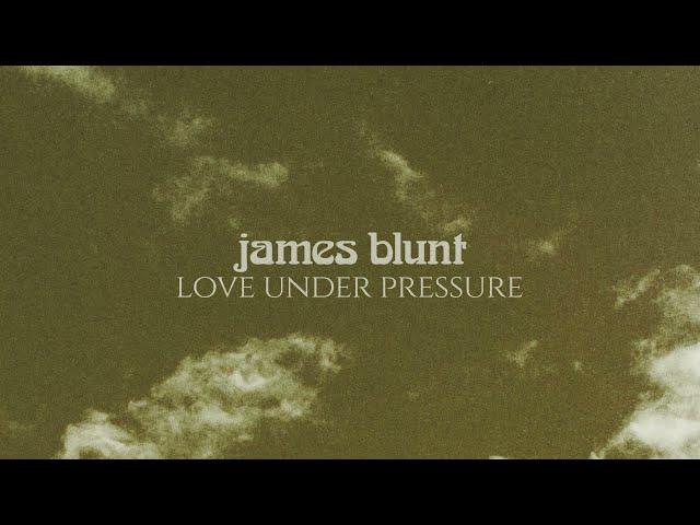 Love Under Pressure (Lyric) - James Blunt