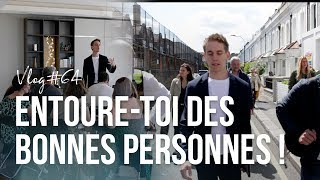 Entoure Toi Des BONNES PERSONNES !   VLOG #064