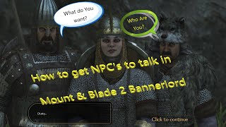 how to get NPC's to Talk