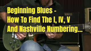 How To Find Blues Chords - The I, IV, and V, Plus The Nashville Numbering System [LIVE]