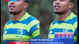 Rugby player killed: KCB center James Kilonzo shot dead
