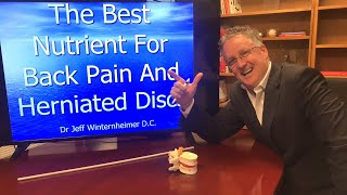 The Best Nutrient For Back Pain And Herniated Disc.