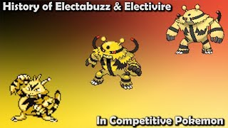 How GOOD were Electabuzz & Electivire ACTUALLY? - History of Competitive Electabuzz & Electivire