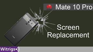 Huawei Mate 10 Pro Screen Repair Guide