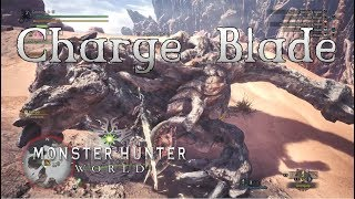Monster Hunter World -  Charge Blade Gameplay - Favorite Weapons Part 4