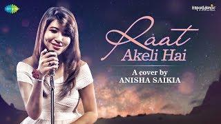 Raat Akeli hai | Cover by Anisha Saikia - YouTube