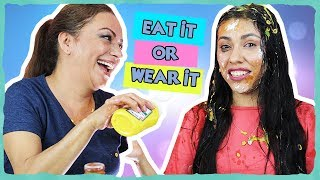 EAT IT OR WEAR IT CHALLENGE with MY MOM! - Super Messy & Gross - Video Youtube