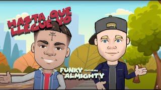 Hasta Que Llegué Yo - Funky, Almighty (Video Oficial)