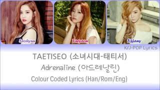 TaeTiSeo (소녀시대-태티서) - Adrenaline (아드레날린) Colour Coded Lyrics (Han/Rom/Eng)