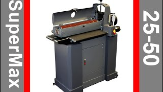 SuperMax 25-50 Drum Sander Assembly and Review