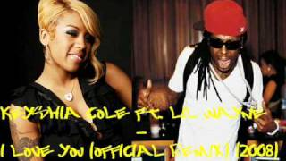 Keyshia Cole ft. Lil Wayne - I Love You (Official Remix) (2008)
