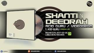 Shanti V Deedrah - Acid Guru