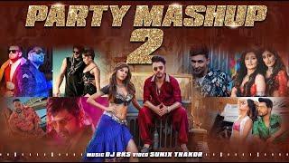 Party Mashup 2   DJ BKS   Sunix Thakor   Best of Bollywood Mashup