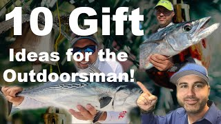 10 Gift Ideas for the Outdoorsman!