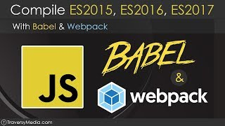 Use Babel & Webpack To Compile ES2015 - ES2017