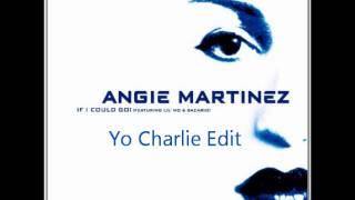 If I Could Go-Angie Martinez (Yo Charlie edit)