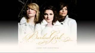 BarlowGirl - O Come, O Come, Emmanuel  (Home For Christmas Album)