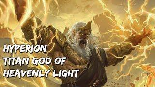 HYPERION - Titan God of Heavenly Light #GreekMythology