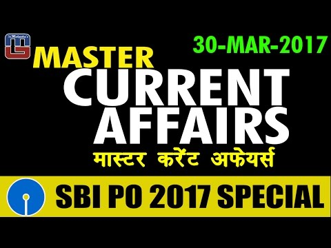 Master Current Affairs   MCA   30 - MAR - 17   मास्टर करंट अफेयर्स   SBI PO 2017
