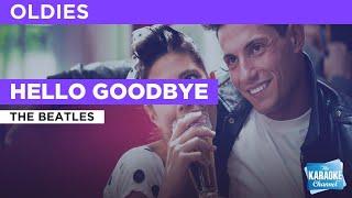 Hello Goodbye : The Beatles | Karaoke with Lyrics