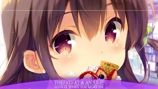 Nightcore - TheFatRat & Anjulie | Love It When You Hurt Me [lyrics]