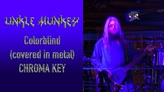 Colorblind COVERED IN METAL by Unkle Munkey (Chroma Key cover)