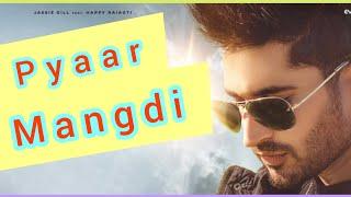 Pyaar Mangdi Lyrical Status  || pyar Mangdi Jassi Gill status  || pyar Mangdi Song lyrical status