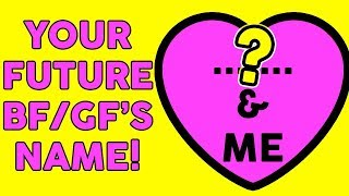 What Is The Name Of Your Future Boyfriend / Girlfriend? Love Personality Test | Mister Test