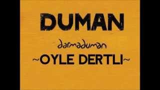 Duman - Öyle Dertli