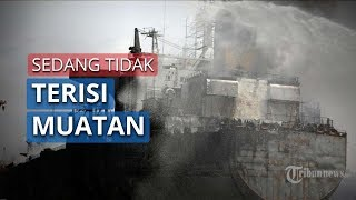 Pertamina Memastikan Kapal Tanker MT Jag Leela yang Terbakar, Tidak Sedang Terisi Muatan