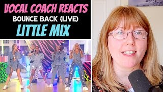 Vocal Coach Reacts To Little Mix 'Bounce Back' LIVE