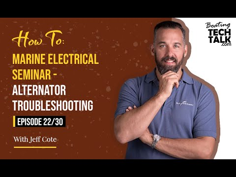 How To: Marine Electrical Seminar - Alternator Troubleshooting - Episode 22