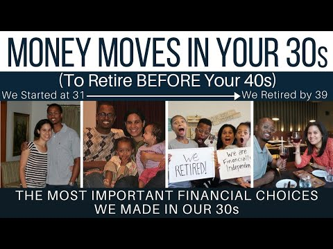Money Moves to Make In Your 30s to Retire BEFORE Your 40s
