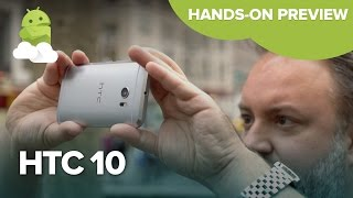 HTC 10 hands-on preview!!!