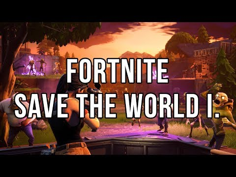 Fortnite Save the World - část I