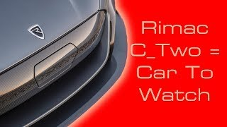 Why The Rimac C_Two Is A Car To Watch