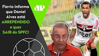 Exclusivo: Flavio Prado revela que Daniel Alves está de 'saco cheio' e pensa em sair do São Paulo