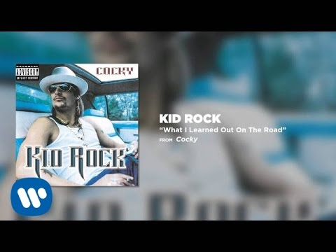 Kid Rock - What I Learned Out On the Road