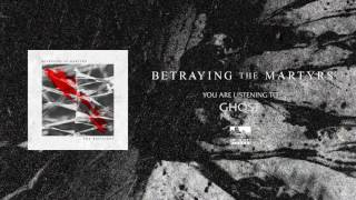 BETRAYING THE MARTYRS - Ghost