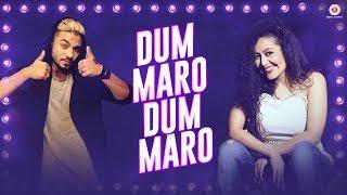 Dum Maro Dum Maro Song by Neha Kakkar ft, Raftaar and Yasser Desai
