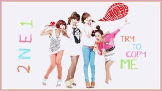 2NE1 (투애니원) - Try To Copy Me (날 따라 해봐요)