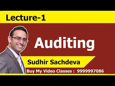 AUDITING - LECTURE-1 (Introduction to Audit, Auditing and Auditor)