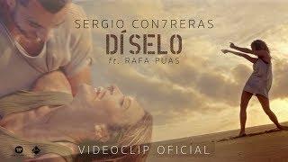 Sergio Contreras - Díselo (feat. Rafa Puas) (Videoclip Oficial)